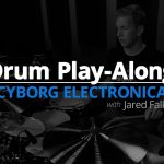 Drum Play-Along: Cyborg Electronica – Drum Lessons (Drumeo)