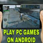 How to play pc games on android without root 2017