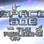 Space Bob vs. The Replicons (Free PC Game – Updated Trailer)