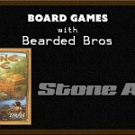 Stone Age Board Games with Bearded Bros
