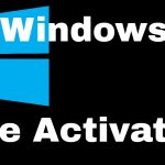 How To Activate Windows 10 Any Edition For Free