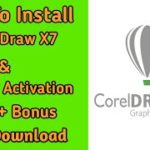 How To Install Corel Draw X7 How To Activation Code + Bonus Link Crack 100Work