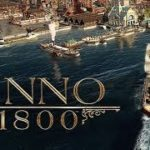 How To Download Anno 1800 For Free On PC 2019