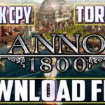 How to download Anno 1800 on PC +FULL Game fo Free Crack CPY
