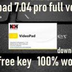 NCH VideoPad Video Editor Pro 7.04 Crack 2019 Serial Key Download