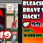 Bleach Brave Souls Hack Cheats 2019 An Easy Tips in Getting UNLIMITED ORBS for Free(iOsAndroid)