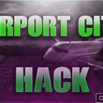 Airport City Hack 2019 ✅ – Easy solution to Get Airport Cash Work with iOSAndroid