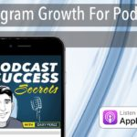 Instagram Growth For Podcasters