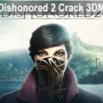 3dm crack for Dishonored 2 Patch Crack Update v3 0