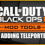 HOW TO ADD TELEPORTERS – BLACK OPS 3 MOD TOOL TUTORIAL