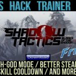 Shadow Tactics Blades of the Shogun PC CHEATS HACK TRAINER CODES TRICHE TIPS ASTUCES FREE 2016