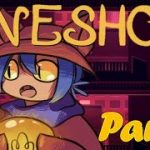 Did This Game Hack My Computer? Oneshot Part 3