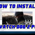 HOW TO INSTALL WATCH DOG 2 PC