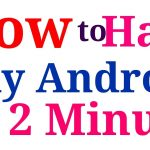 How to Hack Any Android in 2 Minute