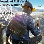 Watchdogs 2 Free Download 100 WORKS PC