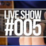 Live Show 005 – Basic Guitar Set-Up