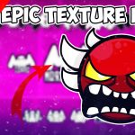 SUPER EPIC TEXTURE PACK PARA GEOMETRY DASH 2.1 STEAM Y ANDROID