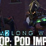Long War 2 – Lets Play XCOM 2 – Part 73 – Pod Imp – Hack The Computer