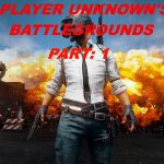 Playerunknowns Battlegrounds – Part One – Dazed And Confused