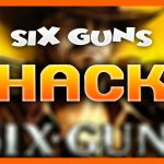 Six Guns HackCheats – How to Get Unlimited Coins,Sherif Stars,Experience(AndroidiOS)