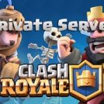 Clash Royale Private Server Free Download – Clash Royale Private Server APK 2017