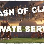Clash of Clans Private Server Free Download Apk – For Android and For iOS 2017