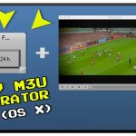 IPTV M3U GENERATOR (MAC OS X) – WATCH FREE UNLIMITED PREMIUM IPTV