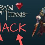 Dawn of Titans Hack – Free Gems Hack (Android iOS)