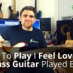 How To Play I Feel Love On The Bass Guitar – Played By Flea