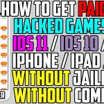 How To Get PAID Apps + HACKED Games FREE iOS 11 10 9 (NO Jailbreak NO Computer) iPhone iPad iPod