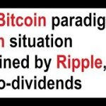 New Bitcoin paradigm Bcash situation explained by Ripple, crypto-dividends, hold power