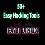 50+ Easy Hacking Tools for Kali Linux 2017.1 ✔