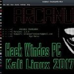 ARCANUS – How to Hack Windows PC using Kali Linux 2017.1 ( Remote Access Computer) ✔