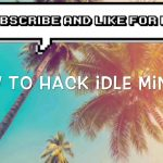 How to hack idle miner 2017 no computer or jail brake needed iOS and android