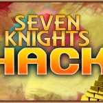 Seven Knights HackCheats by GameBag.ORG – Get Free Gold, Honor, Keys and other resources