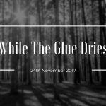 Black Friday Deals – While The Glue Dries – 24th November 2017