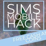 The Sims Mobile Hack – How to Hack The Sims Mobile – Get free Cash and Coins