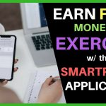 Earn FREE MONEY To Exercise With This Smartphone APP