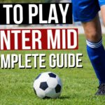 How To Play Center Midfield In Football – Complete Guide