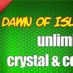 Dawn of Isles Glitch – Unlimited Coins and Crystal AndroidiOS