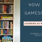 Gameschooling Homeschooling – how to use board games as a key educational learning tool