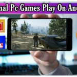 Pc Games Play On Mobile Phone 100 Real Video Any Game Unlimited Time