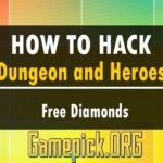Dungeon and Heroes Hack for Free Diamonds (NEW)