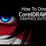 How to download corel draw 2019 free with Serial Key Cracked Version