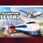 ✅ Transport Fever 2 Download on PC Free Full Game + Crack by CODEX + License Key ✅