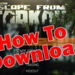 Download Escape From Tarkov How To Download EFT