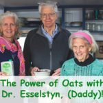 The Power of Oats with Dr. Esselstyn, (Daddy)