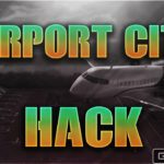Airport City Hack 2020 ✅ – Very simple guide to Get Airport Cash Work with iOSAndroid