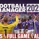 FOOTBALL MANAGER 2020 – BYPASS  FULL GAME  ALL DLCS