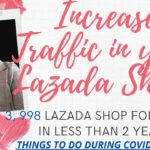 THINGS YOU CAN DO DURING THESE TIMES, HOW TO INCREASE TRAFFIC IN YOUR LAZADA SHOP